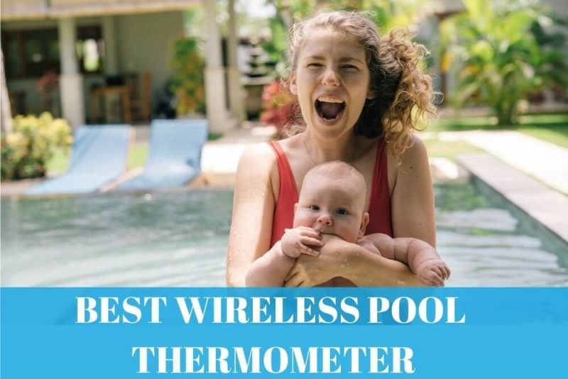 Best Wireless Pool Thermometer