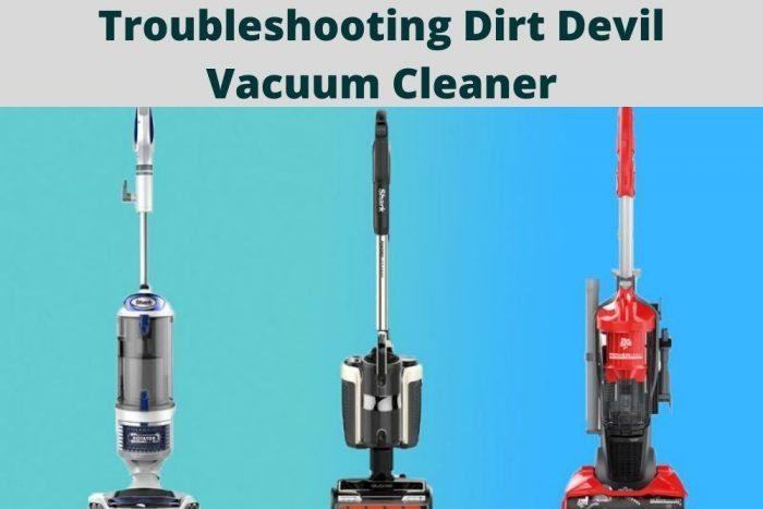 Troubleshooting Dirt Devil Vacuum Cleaner, Suction Problem